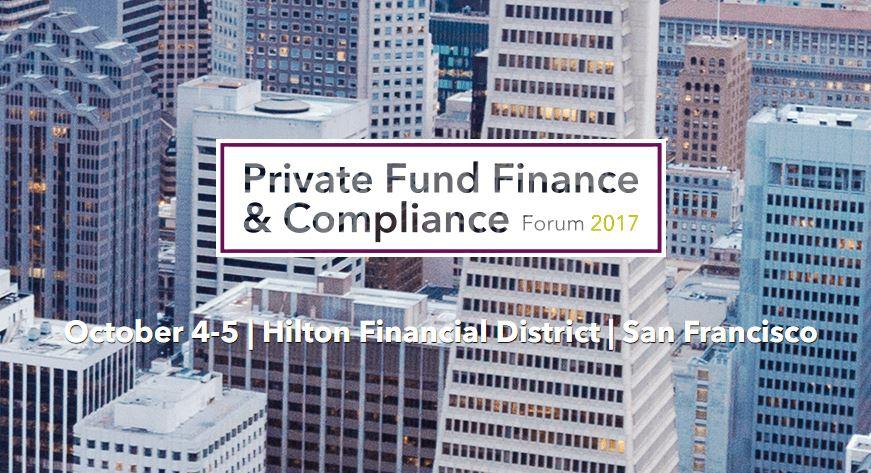 Private Fund Finance & Compliance Forum
